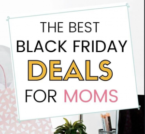 Best Black Friday Deals for Mom